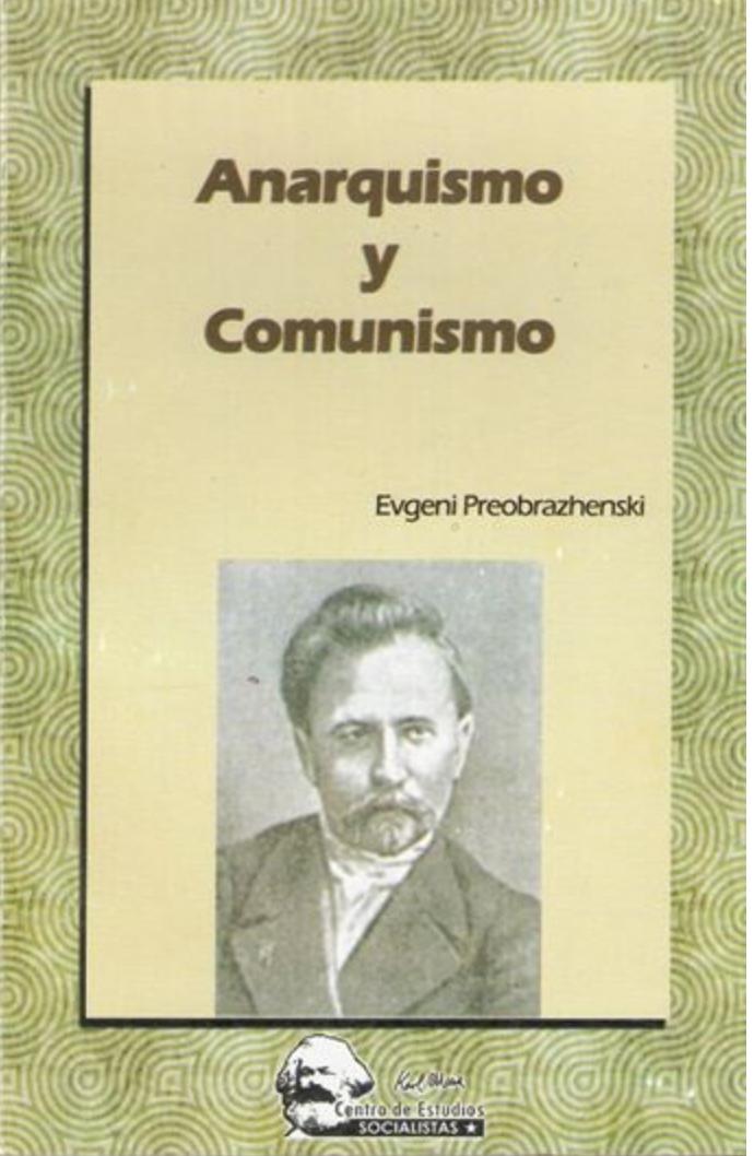 Anarquismo y comunismo - EVGENI PREOBAZHENSKY Image